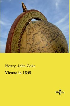 Vienna in 1848 - Coke Henry John
