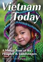 Vietnam Today: A Visual Tour of Its Peoples & Landscapes-Powers John E.