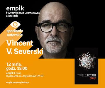Vincent V. Severski | Empik Galeria Bałtycka