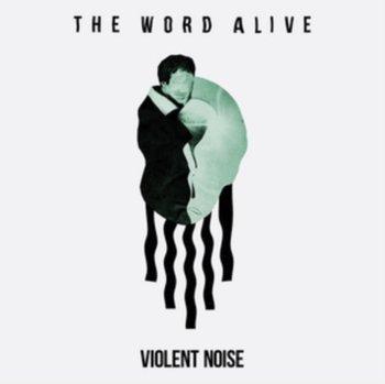 Violent Noise-The Word Alive