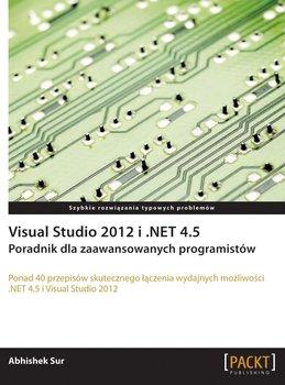 Visual Studio 2012 i .NET 4.5. Poradnik dla zaawansowanych programistów-Sur Abhishek