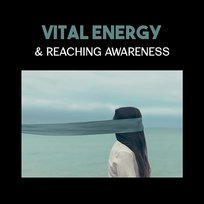 Vital Energy & Reaching Awareness – Dance of Life, Special Hypnosis, Awakening Inner Light, Healing Through the New Age Sounds