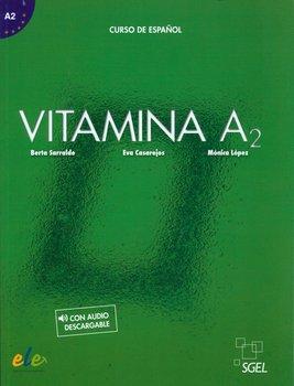 Vitamina A2. Curse de Espanol-Sarralde Berta, Casarejos Eva, López Mónica