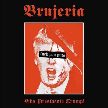Viva Presidente Trump!-Brujeria