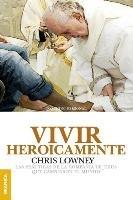 Vivir heroicamente-Lowney Chris