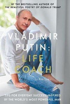 Vladimir Putin: Life Coach-Sears Robert