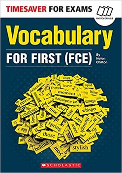 Vocabulary for First (FCE). Timesaver for Exams-Chilton Helen