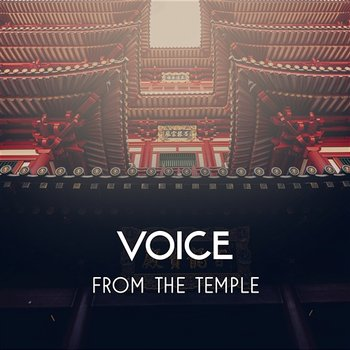 Voice from the Temple – Deep Meditation with Spiritual Sounds, Yoga Concentration, Inner Power for Mind Sanctification-Joga Relaxing Music Zone