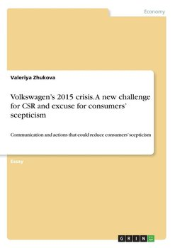 Volkswagen's 2015 crisis. A new challenge for CSR and excuse for consumers' scepticism-Zhukova Valeriya