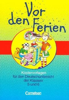 Vor Den Ferien Kopiervorlagen Fur Den Deutschunterricht Der Klassen 5 Und 6-Opracowanie zbiorowe