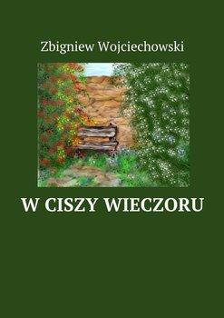 W ciszy wieczoru-Wojciechowski Zbigniew