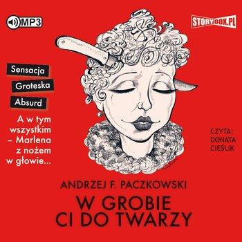 W grobie ci do twarzy-Paczkowski Andrzej F.