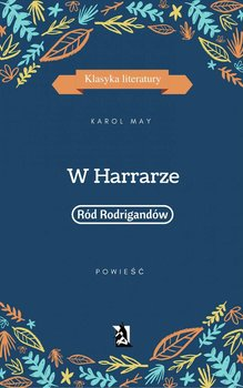 W Harrarze. Ród Rodrigandów. Tom 7 - May Karol