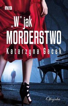 """W"" jak morderstwo-Gacek Katarzyna"