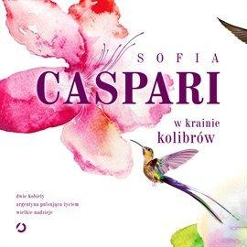 W krainie kolibrów-Caspari Sofia