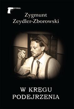 W kręgu podejrzenia-Zeydler-Zborowski Zygmunt