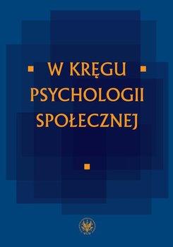 W kręgu psychologii społecznej-Czarnota-Bojarska Joanna, Zinserling Irena
