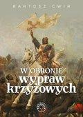 W obronie wypraw krzyżowych-Ćwir Bartosz