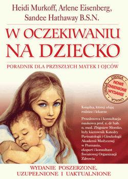 W oczekiwaniu na dziecko. Poradnik dla przyszłych matek i ojców-Murkoff Heidi, Hathaway Sandee