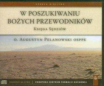 W poszukiwaniu bożych przewodników. Księga sędziów-Pelanowski Augustyn