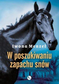 W poszukiwaniu zapachu snów-Menzel Iwona