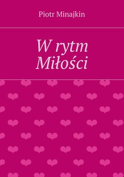 Wrytm miłości-Minajkin Piotr