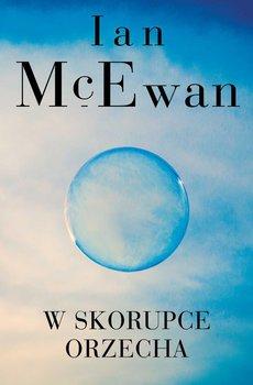 W skorupce orzecha-McEwan Ian