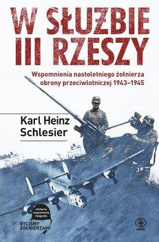 W służbie III Rzeszy. Wspomnienia nastoletniego żołnierza obrony przeciwlotniczej 1943-1945                      (ebook)