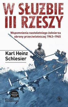 W służbie III Rzeszy. Wspomnienia nastoletniego żołnierza obrony przeciwlotniczej 1943-1945-Schlesier Karl Heinz