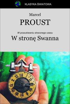 W stronę Swanna. W poszukiwaniu straconego czasu. Tom 1-Proust Marcel