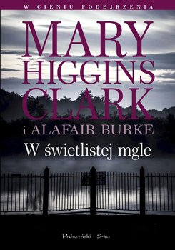 W świetlistej mgle. W cieniu podejrzenia. Tom 3-Higgins Clark Mary, Burke Alafair S.