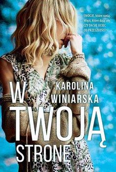 W twoją stronę-Winiarska Karolina