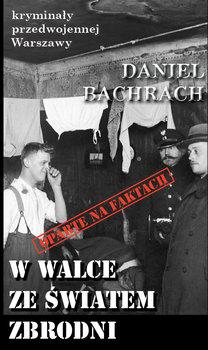 W walce ze światem zbrodni-Bachrach Daniel