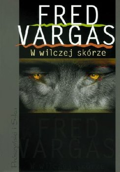 W wilczej skórze-Vargas Fred