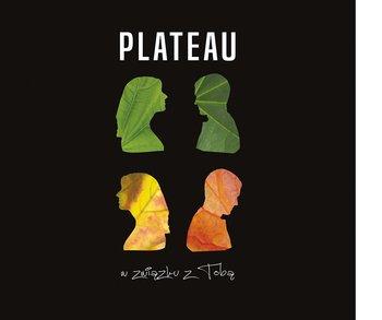 W związku z Tobą-Plateau