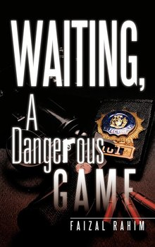Waiting, a Dangerous Game-Rahim Faizal