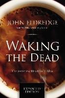 Waking the Dead-Eldredge John