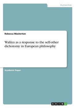 Walāya as a response to the self-other dichotomy in European philosophy - Masterton Rebecca