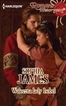Waleczna lady Isobel-James Sophia