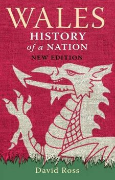 Wales: History of a Nation-Ross David