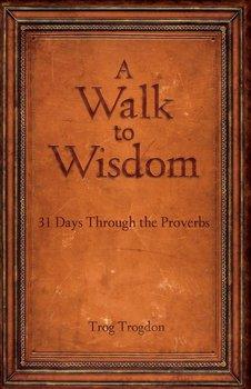 Walk to Wisdom-Trogdon Trog