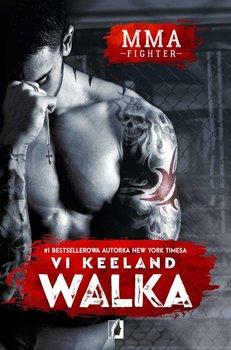 Walka. MMA fighter. Tom 1-Keeland Vi