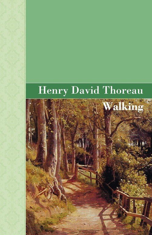 """thoreau essay walking Darian worden examines thoreau's libertarian philosophy and the connections he made between nature and freedom the essay is called """"walking"""" after all."""