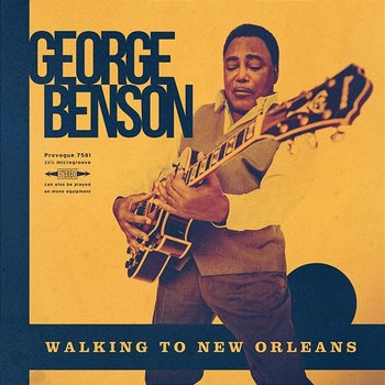 Walking To New Orleans-George Benson