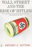 Wall Street and the Rise of Hitler-Sutton Antony Cyril