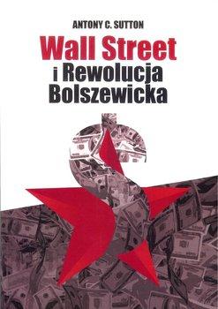 Wall Street i Rewolucja Bolszewicka-Sutton Antony C.