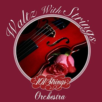 Waltz with Strings-101 Strings Orchestra