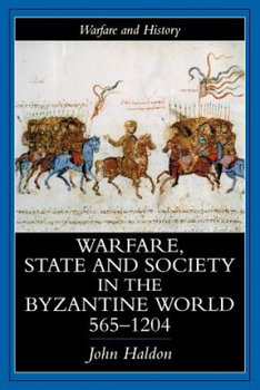 Warfare, State And Society In The Byzantine World 565-1204-Haldon John