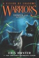 Warriors: A Vision of Shadows #2: Thunder and Shadow-Hunter Erin
