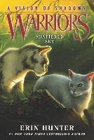 Warriors: A Vision of Shadows #3: Shattered Sky-Hunter Erin